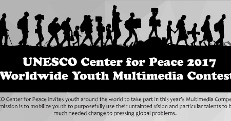2017 UNESCO Center for Peace Worldwide Youth Multimedia Contest