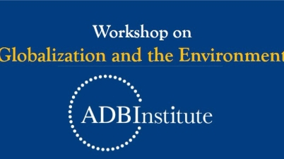 ADBI-World Economy Workshop on Globalization and the Environment