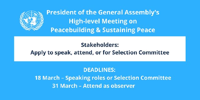Apply to Speak or Attend 2018 President of the General Assembly's High-level Meeting on Peacebuilding and Sustaining Peace