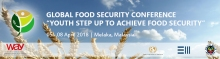 Global Food Security Conference (GFSC) with the theme 'Youth Step Up To Achieve Food Security'