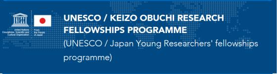UNESCO Japan Young Researchers' Fellowship Programme (UNESCO Keizo Obuchi Research Fellowship Programme)
