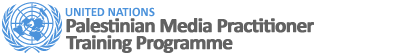 United Nations Training Programme for Palestinian Media Practitioners