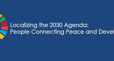 International Peace Institute and United Nations Human Security Unit Localizing th­­e 2030 Agenda Forum